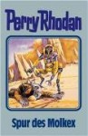 Perry Rhodan 79. Spur Des Molkex - William Voltz