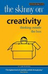 The Skinny On Creativity: Thinking Outside The Box - Jim Randel