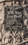 Will War Ever End?: A Soldier's Vision of Peace for the 21st Century - Paul K. Chappell, Dave Grossman