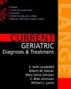 Current Geriatric Diagnosis and Treatment (LANGE CURRENT Series) - C. Seth Landefeld, Robert Palmer