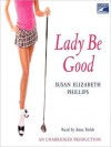 Lady Be Good (Audio) - Susan Elizabeth Phillips, Anna Fields
