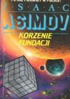 Korzenie Fundacji - Isaac Asimov