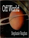 Off World - Stephanie Vaughan