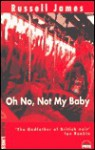 Oh No, Not My Baby - Russell James
