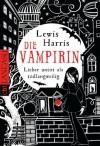 Die Vampirin Lieber Untot Als Todlangweilig - Lewis Harris, Andreas Heckmann