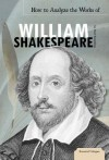 How to Analyze the Works of William Shakespeare - Mari Kesselring