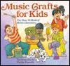 Music Crafts For Kids: The How To Book Of Music Discovery - Noel Fiarotta, Phyllis Fiarotta