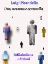 Uno nessuno e centomila - Luigi Pirandello