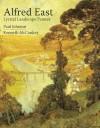 Alfred East: Lyrical Landscape Painter - Paul Johnson, Kenneth McConkey