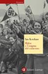 Hitler e l'enigma del consenso - Ian Kershaw, Nicola Antonacci