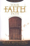 Your Faith Path: Discover How to Choose Your Beliefs - Mark Mittelberg