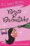 Bras & Broomsticks (All About Rachel, #1) - Sarah Mlynowski