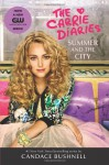 Summer and the City: A Carrie Diaries Novel TV Tie-in Edition - Candace Bushnell