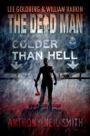 Colder Than Hell(The Dead Man # 16) - Anthony Neil Smith