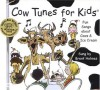 Cow Tunes for Kids - Brent Holmes