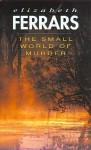 The Small World of Murder - Elizabeth Ferrars