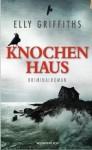 Knochenhaus - Elly Griffiths, Tanja Handels