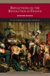 Reflections on the Revolution in France (Barnes & Noble Library of Esssential Reading) - Edmund Burke, Camil Ungureanu
