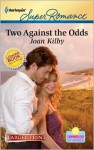 Two Against the Odds - Joan Kilby