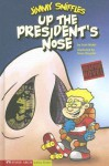 Up the President's Nose - Scott Nickel