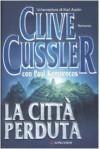 La città perduta - Clive Cussler, Paul Kemprecos