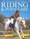 Complete Book of Riding and Pony Care - Gill Harvey, Rosie Dickens, Rosie Dickins