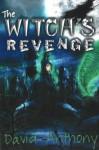The Witch's Revenge - David Anthony