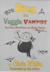 Bitey The Veggie Vampire - Chris White