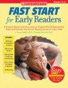 Fast Start For Early Readers: A Research-Based, Send-Home Literacy Program With 60 Reproducible Poems and Activities That Ensures Reading Success for Every Child - Nancy Padak, Timothy V. Rasinski