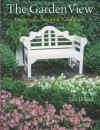 The Garden View: Designs for Beautiful Landscapes - Tara Dillard, Prolific Impressions Inc.
