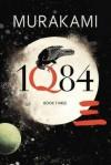 1Q84: Book 3 - Haruki Murakami, Philip Gabriel