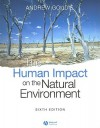 The Human Impact on the Natural Environment: Past, Present, and Future - Andrew S. Goudie