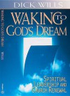 Waking to God's Dream - Richard Wills, Dick Wills, James A. Harnish