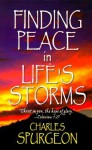 Finding Peace in Life's Storms - Charles H. Spurgeon