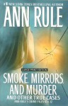 Smoke, Mirrors, and Murder: And Other True Cases - Ann Rule