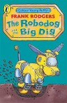 The Robodog and the Big Dig - Frank Rodgers