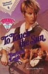 To Touch The Sun (Harlequin Historical, No 98) - Barbara Leigh