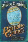 Barnaby Grimes: Phantom of Blood Alley - Paul Stewart, Chris Riddell