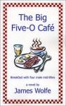 Big Five-O Cafe - James Wolfe