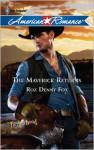 The Maverick Returns - Roz Denny Fox