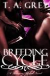 Breeding Cycle - T.A. Grey