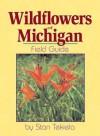 Wildflowers of Michigan Field Guide (Wildflowers of . . . Field Guides) - Stan Tekiela