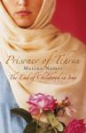 Prisoner Of Tehran: The End Of Childhood In Iran - Marina Nemat