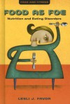 Food as Foe: Nutrition and Eating Disorders - Lesli J. Favor