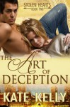 The Art of Deception, Book Two, Stolen Hearts series, Romantic Suspense - Kate Kelly