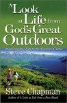 A Look at Life from God's Great Outdoors: Introducing Your Kids to the Awesome Creator - Steve Chapman