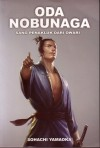 Oda Nobunaga #1 : Sang Penakluk Dari Owari - Sōhachi Yamaoka, Mikihiro Moriyama, Ribeka Ota