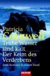 Trübe Wasser Sind Kalt / Der Keim Des Verderbens (Kay Scarpetta, #7, #8) - Tina Hohl, Patricia Cornwell