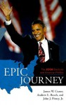 Epic Journey: The 2008 Elections and American Politics - James W. Ceaser, Andrew E. Busch, John Pitney