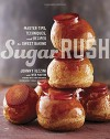 Sugar Rush: Master Tips, Techniques, and Recipes for Sweet Baking - Johnny Iuzzini, Wes Martin, Dorie Greenspan